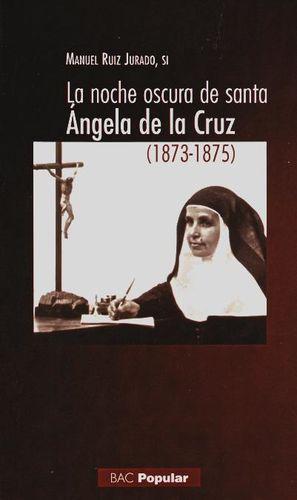 LA NOCHE OSCURA DE SANTA ÁNGELA DE LA CRUZ (1873-1875)