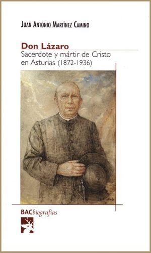 DON LÁZARO. SACERDOTE Y MÁRTIR DE CRISTO EN ASTURIAS (1872-1936)