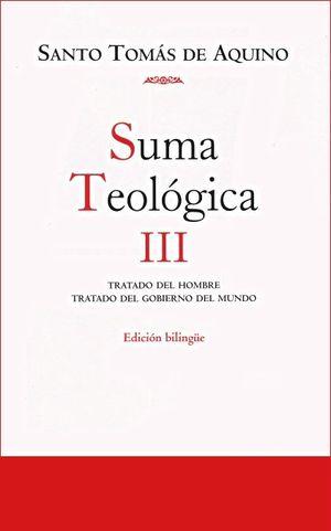 SUMA TEOLÓGICA. III (1 Q.75-119): TRATADO DEL HOMBRE ; TRATADO  DEL GOBIERNO DEL MUNDO