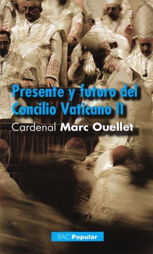 PRESENTE Y FUTURO DEL CONCILIO ECUMÉNICO VATICANO II