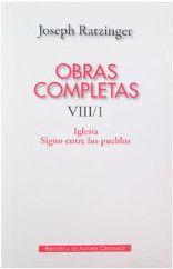 OBRAS COMPLETAS DE JOSEPH RATZINGER. VIII/1: IGLESIA. SIGNO ENTRE LOS PUEBLOS