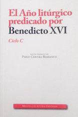 AÑO LITURGICO PREDICADO BENEDICTO XVI C