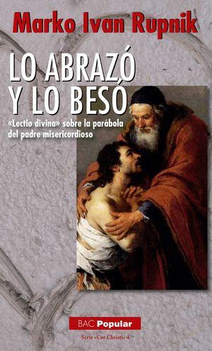 LO ABRAZÓ Y LO BESÓ