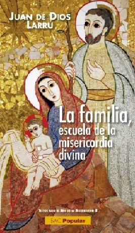 LA FAMILIA, ESCUELA DE MISERICORDIA DIVINA