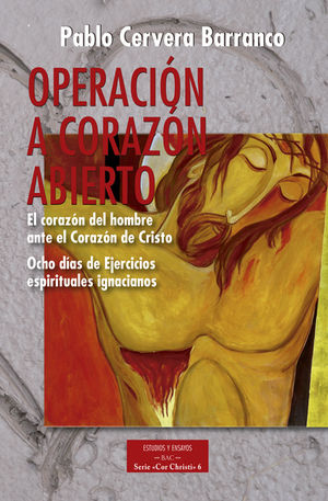 OPERACIÓN A CORAZÓN ABIERTO: EL CORAZÓN DEL HOMBRE ANTE LA CORAZÓN DE CRISTO
