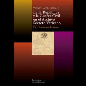 LA II REPÚBLICA Y LA GUERRA CIVIL EN EL ARCHIVO SECRETO VATICANO. V: