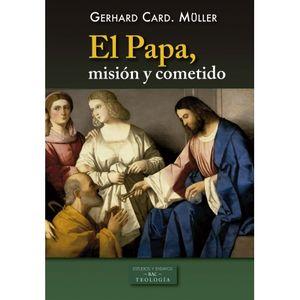EL PAPA, MISION Y COMETIDO