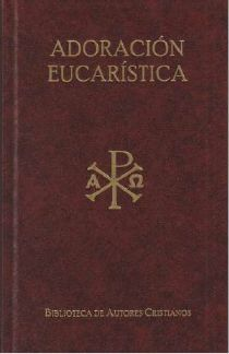 TEXTOS LITURGICOS PARA LA ADORACION EUCARISTICA