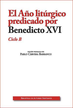 EL AÑO LITÚRGICO PREDICADO POR BENEDICTO XVI. CICLO B
