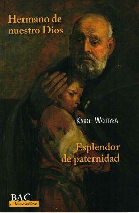 HERMANO DE NUESTRO DIOS / ESPLENDOR DE PATERNIDAD