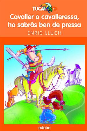 CAVALLER O CAVALLERESSA HO SABRÀS BEN DE PRESSA