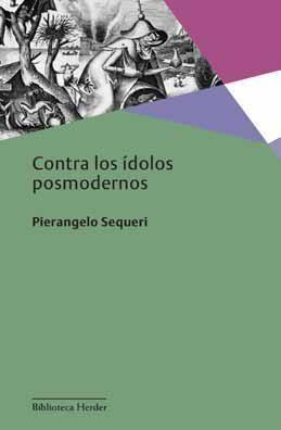 CONTRA LOS ÍDOLOS POSMODERNOS
