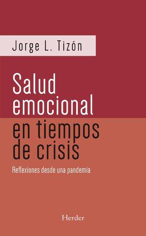 SALUD EMOCIONAL EN TIEMPOS DE CRISIS, LA