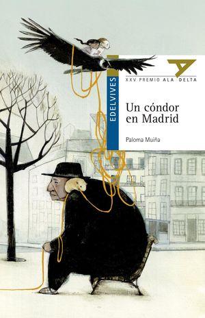 UN CÓNDOR EN MADRID (PREMIO ALA DELTA 2014)