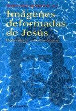 IMAGENES DEFORMADAS DE JESUS