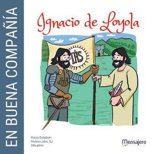 EN BUENA COMPAÑÍA. IGNACIO DE LOYOLA