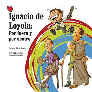 IGNACIO DE LOYOLA: POR FUERA Y POR DENTRO