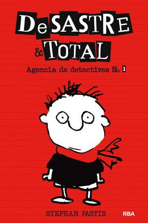 DESASTRE & TOTAL. AGENCIA DE DETECTIVES Nº1