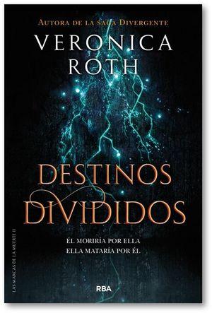 LAS MARCAS DE LA MUERTE 2. DESTINOS DIVIDIDOS