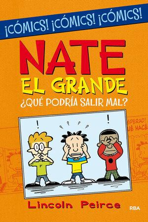 NATE EL GRANDE. ¿QUÉ PODRÍA SALIR MAL?