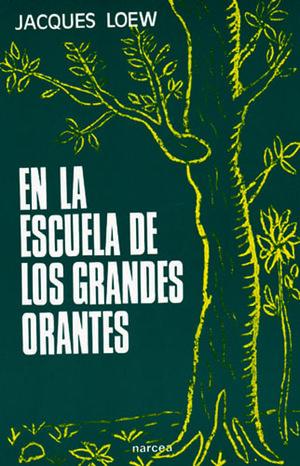 EN LA ESCUELA DE LOS GRANDES ORANTES