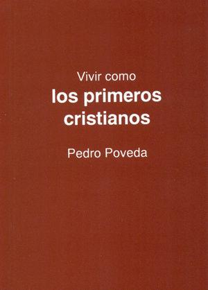 VIVIR COMO LOS PRIMEROS CRISTIANOS