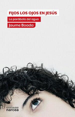 FIJOS LOS OJOS EN JESÚS