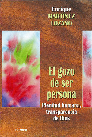 EL GOZO DE SER PERSONA