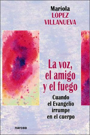 LA VOZ, EL AMIGO Y EL FUEGO