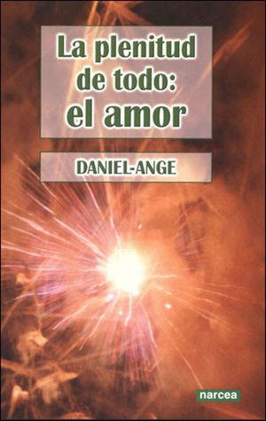 LA PLENITUD DE TODO: EL AMOR