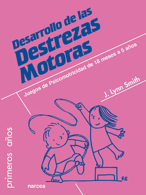DESARROLLO DE LAS DESTREZAS MOTORAS