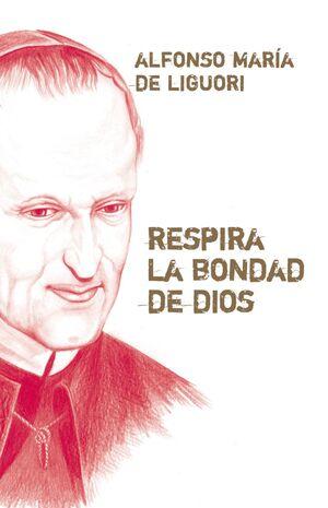 RESPIRA LA BONDAD DE DIOS