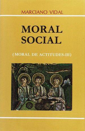 MORAL DE ACTITUDES III. MORAL SOCIAL (8. ED.)