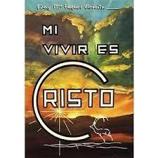MI VIVIR ES CRISTO (2. ED.)