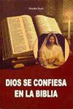 DIOS SE CONFIESA EN LA BIBLIA