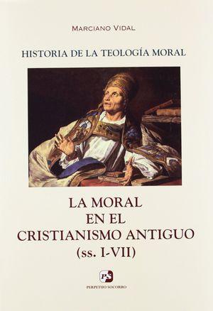II. LA MORAL EN EL CRISTIANISMO ANTIGUO (SS. I-VII)