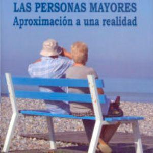 LAS PERSONAS MAYORES. APROXIMACIÓN A UNA REALIDAD (2. ED.)