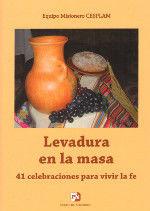 LEVADURA EN LA MASA. 41 CELEBRACIONES PARA VIVIR LA FE