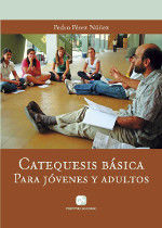 CATEQUESIS BÁSICA PARA JÓVENES Y ADULTOS