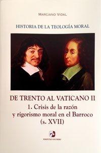 V. DE TRENTO AL VATICANO II. 1. CRISIS DE LA RAZÓN Y RIGORISMO MORAL EN EL BARROCO