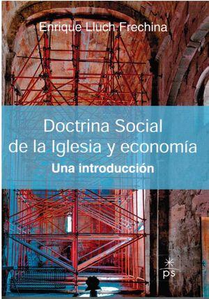 DOCTRINA SOCIAL DE LA IGLESIA Y ECONOMÍA: UNA INTRODUCCIÓN