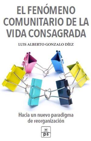 EL FENOMENO COMUNITARIO DE LA VIDA CONSAGRADA