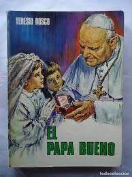 PAPA BUENO EL (JUAN XXIII)