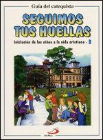 SEGUIMOS TUS HUELLAS - GUÍA DEL CATEQUISTA