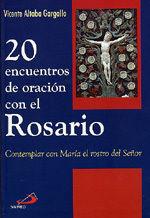 20 ENCUENTROS DE ORACIÓN CON EL ROSARIO