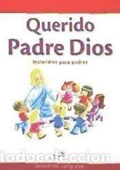 QUERIDO PADRE DIOS - MATERIALES PARA PADRES
