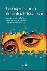 LA EXPERIENCIA ESPIRITUAL DE JESÚS