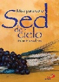 SED DE CIELO (LIBRETO DE PARTITURAS)
