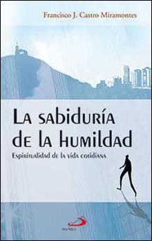 LA SABIDURÍA DE LA HUMILDAD