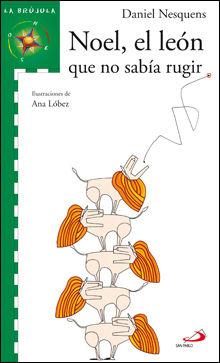NOEL, EL LEÓN QUE NO SABIA RUGIR